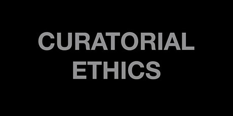 Curatorial Ethics workshop tickets