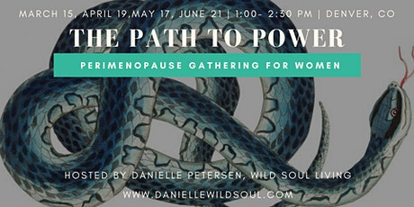 The Path to Power:  A Monthly Perimenopausal  Gathering for Women tickets