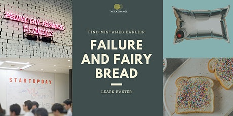Failure and Fairy Bread tickets