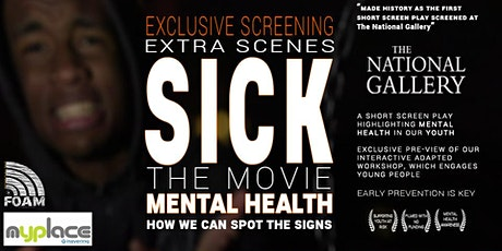 EXCLUSIVE SCREEN OF THE MOVIE SICK - MENTAL HEALTH IN YOUTH tickets