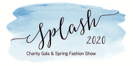SPLASH- Charity Gala & Spring Fashion Show tickets
