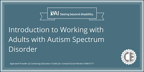 Introduction to Working with Adults with Autism Spectrum Disorder tickets