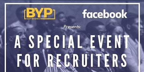 BYP  x Facebook presents: A Special Event for Recruiters tickets