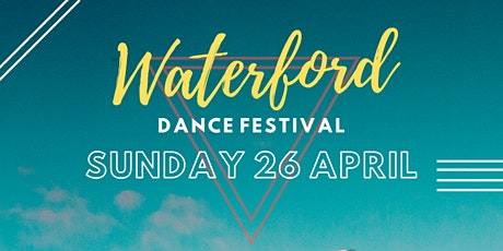 Waterford Dance Fest tickets