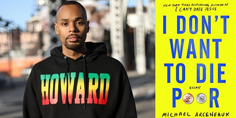 Cancelled: Michael Arceneaux: I Don't Want to Die Poor tickets