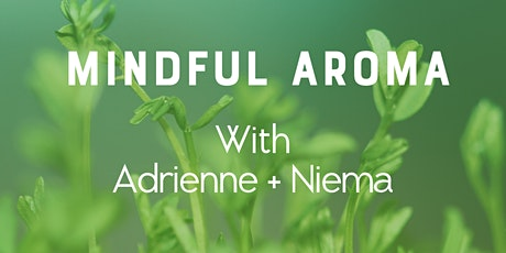 Mindful Aroma tickets