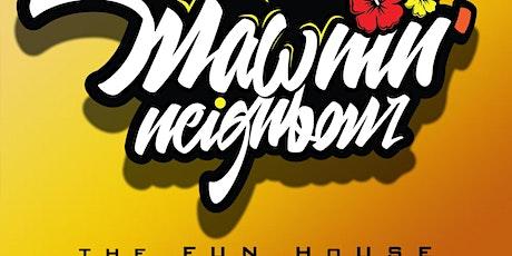 MAWNIN NEIGHBOR NYC |  THE MEMORIAL FUNHOUSE tickets