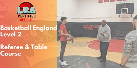 LBA Qualified - Basketball England Level 2 Ref and Table Official Course tickets
