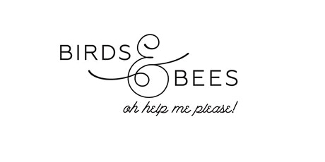 Birds & Bees: Oh Help Me Please! tickets