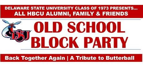 DSU Class  of '73 OLD SCHOOL BLOCK PARTY tickets