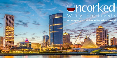Uncorked: Milwaukee Wine Fest tickets