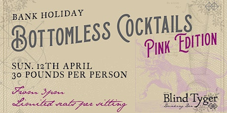 Bottomless Cocktails Pink Edition - Bank Holiday tickets