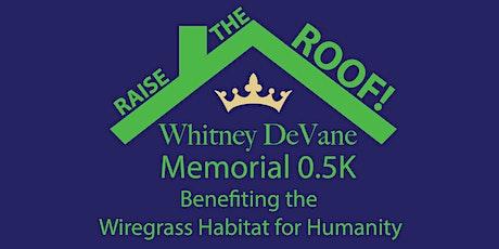 2020 Whitney DeVane Memorial Raise the Roof 0.5K tickets