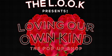 Loving Our Own Kind - Pop Up Shop tickets