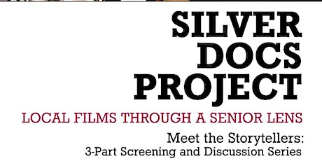 Silver Shorts Doc Project: Local Stories Through a Senior Lens tickets