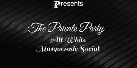 The Private Party All White Masquerade Social tickets