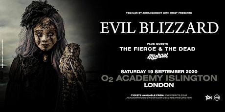Evil Blizzard / The Fierce & The Dead / Michael (O2 Islington 2, London) tickets