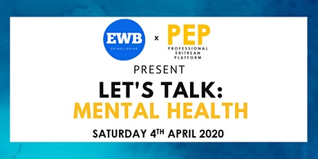 Professional Eritrean Platform x Eriwellbeing : Let's Talk Mental Health tickets