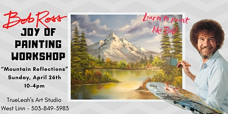 Bob Ross Joy of Painting Workshop - Mountain Reflections tickets