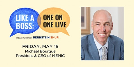 Like A Boss: Michael Bourque, President & CEO of MEMIC tickets