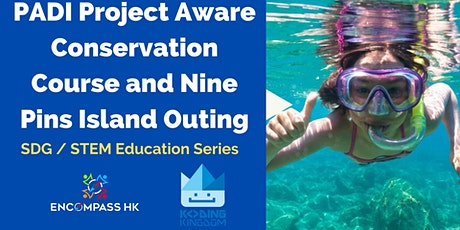 PADI Project Aware Conservation Course & NinePins Island SDG/STEM Excursion tickets