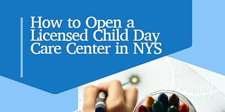 How to Open a Child Day Care Center in New York State tickets