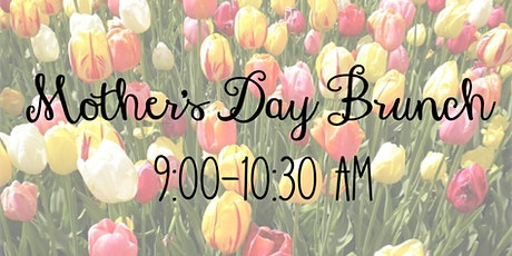 9 AM Mother's Day Brunch tickets