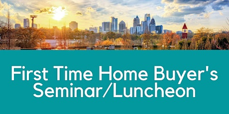 FREE First Time Home Buyers Luncheon  tickets