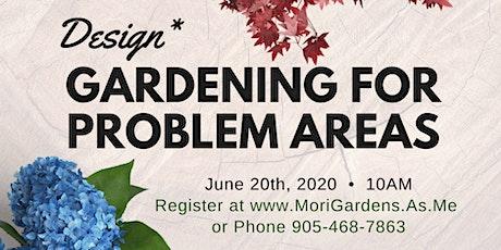 Gardening For Problem Areas : Garden Seminar tickets
