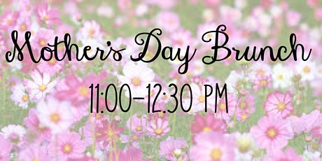 11 AM Mother's Day Brunch tickets