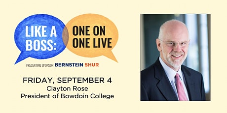 Like A Boss: Clayton Rose, President of Bowdoin College tickets