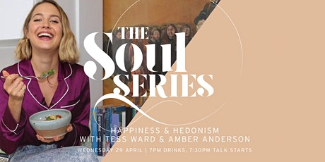 THE SOUL SERIES: Happiness & Hedonism with Tess Ward & Amber Anderson tickets