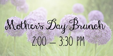 2:00 PM Mother's Day Brunch tickets