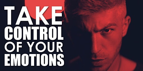 Take Control Over Your Unwanted Emotions - Free Talk tickets