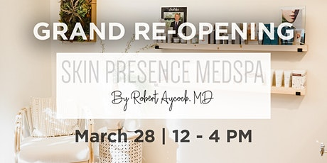 Grand Re-Opening: Skin Presence Medspa by Robert Aycock, MD tickets