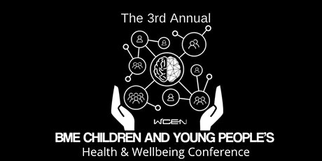 3rd Annual BME Childrens and Young People's Health and Wellbeing Conference tickets