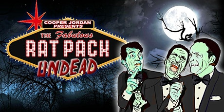THE RAT PACK UNDEAD  in Philadelphia ONE NIGHT ONLY - Oct 11th 2020 tickets