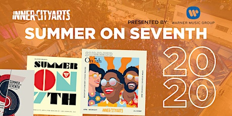 SUMMER ON SEVENTH at Inner-City Arts, presented by Warner Music Group tickets