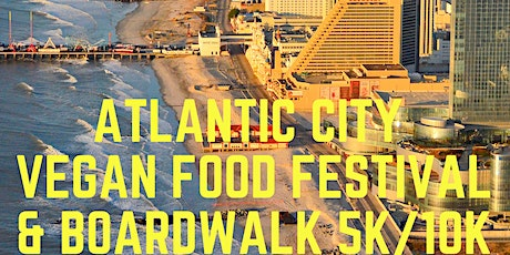 Atlantic City Vegan Food Fest & Boardwalk 5K/10K tickets