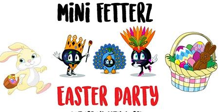 Mini Fetterz Easter Party tickets