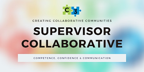 Supervisor Collaborative - Competence, Confidence & Communication tickets