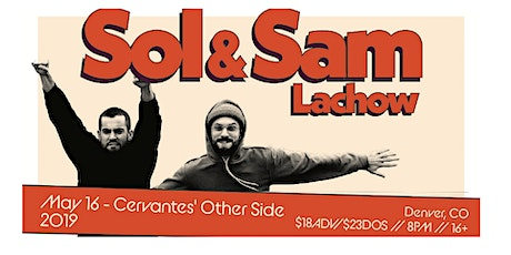 Sol x Sam Lachow w/ Special Guests tickets