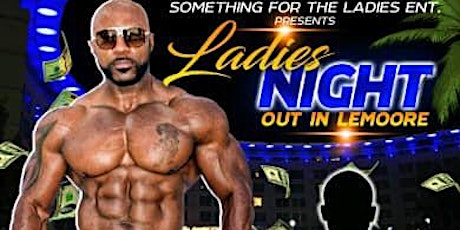 LADIES NIGHT OUT LEMOORE tickets