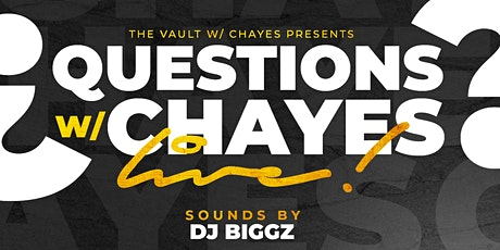 The Vault with Chayes presents Questions w/ Chayes tickets