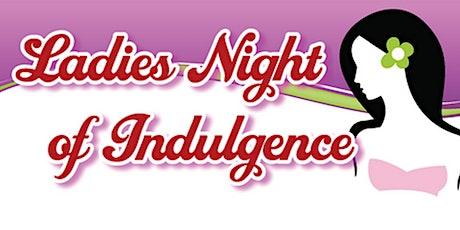 Ladies Night of Indulgence tickets