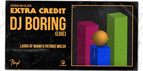 Dj Boring (LIVE) by Extra Credit tickets