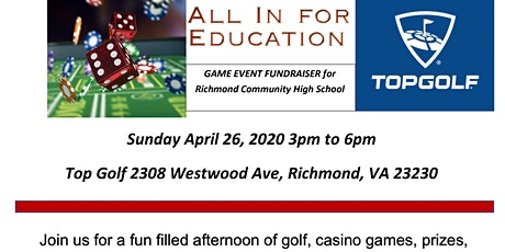 ALL IN FOR EDUCATION - Top Golf and Casino Fundraiser - RPS - RCHS tickets