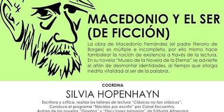 MACEDONIO Y EL SER (DE FICCION) entradas