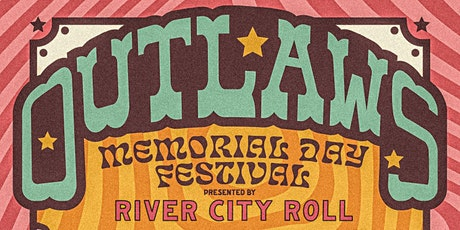 River City Roll's Outlaws Memorial Day Festival tickets