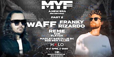 MYF 3RD BIRTHDAY PART 2 w/ wAFF + Franky Rizardo  tickets